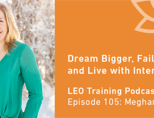 LT 105 | Meghan Musnicki – Dream Bigger, Fail Forward, and Live with Intent