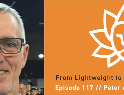 Episode 117 | Peter Antonie: From Lightweight to Heavyweight