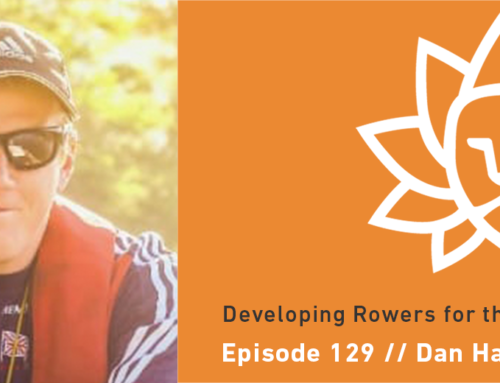 Episode 129 | Dan Harris – Developing Rowers for the Senior Team