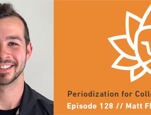 Episode 128 | Matt Fleekop Periodization in College Athletics