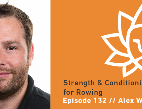 Episode 132 | Alex Wolf – Strength and Conditioning for Rowing
