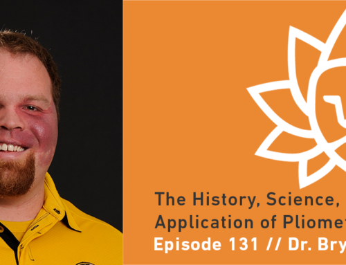 Episode 131 | Dr. Bryan Mann – The History, Science, and Application of Pliometrics