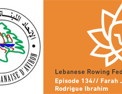 Episode 134 | Lebanese Rowing Federation – Farah Jaroudi and Rodrigue Ibrahim
